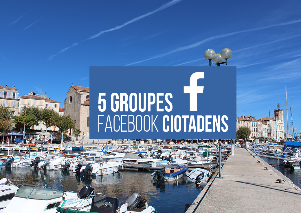 5 groupes facebook La Ciotat